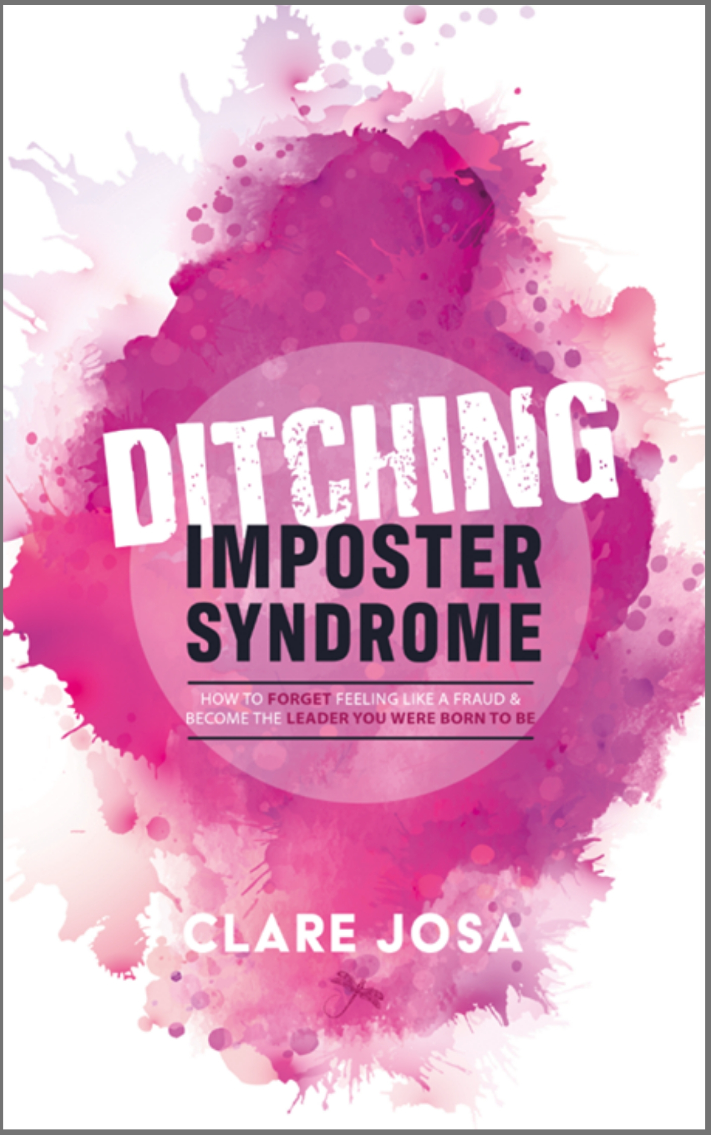 Find out more about Ditching Imposter Syndrome